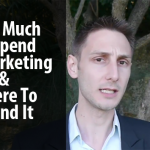 How Much To Spend On Marketing and Where To Spend It!