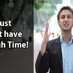 I Just Don't Have Enough Time! – 4 Step Time Management Strategies