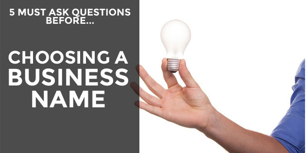 Questions To Ask When Naming Your Business