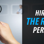 Hiring The Right Person: How To Hire The Right Employees The First Time